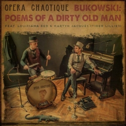 Opera Chaotique - BUKOWSKI Poems of a Dirty Old Man [CD]